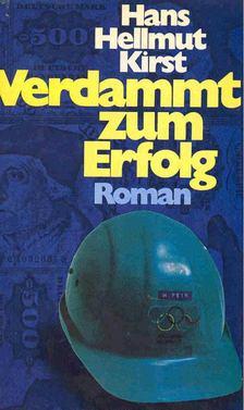 Hans Helmut Kirst - Verdammt zum Erfolg [antikvár]