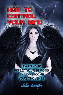 Sacredfire Robin - How to Control Your Mind [eKönyv: epub, mobi]