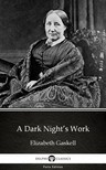 Delphi Classics Elizabeth Gaskell, - A Dark Night's Work by Elizabeth Gaskell - Delphi Classics (Illustrated) [eKönyv: epub,  mobi]