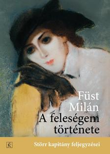 FÜST MILÁN - A feleségem története