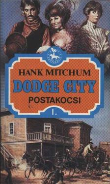 Mitchum, Hank - Dodge City [antikvár]