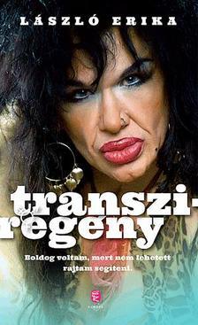 LÁSZLÓ ERIKA - Transziregény