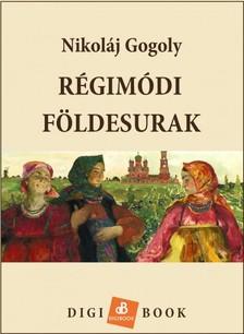 Gogoly, Nikoláj - Régimódi földesurak [eKönyv: epub, mobi]