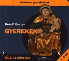 Békefi Eszter - GYEREKEK - MŰVÉSZET GYEREKEKNEK