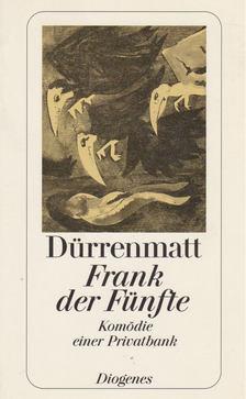 FRIEDRICH DÜRRENMATT - Frank der Fünfte [antikvár]