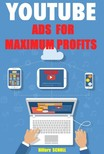 Scholl Hillary - Youtube Ads for Maximum Profits [eKönyv: epub, mobi]