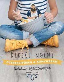 Kereki Noémi - Gyerekcipőben a konyhában