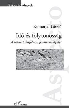 Komorjai László - Idő és folytonosság - A tapasztalatfolyam fenomenológiája