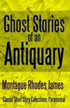 James Montague Rhodes - Ghost Stories of an Antiquary [eKönyv: epub, mobi]