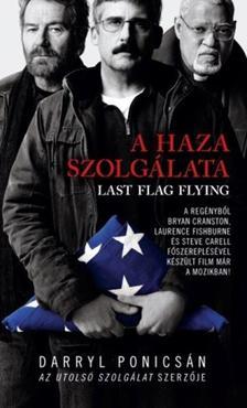 DARRYL PONICSÁN - A HAZA SZOLGÁLATA - LAST FLAG FLYING