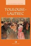 Toulouse-Lautrec [eKönyv: epub, mobi]<!--span style='font-size:10px;'>(G)</span-->