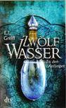 Greiff, E. L. - Zwölf Wasser [antikvár]