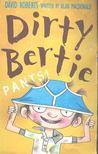 MACDONALD, ALAN - Dirty Bertie - Pants! [antikvár]