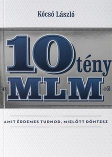 Kócsó László - 10 tény az MLM-ről amit érdemes tudnod, mielőtt döntesz
