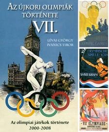 Ivanics Tibor Lévai György - - Az újkori nyári olimpiák története 7. [eKönyv: epub, mobi]