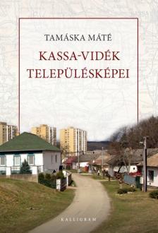 Tamáska Dávid Máté - Kassa-vidék településképei