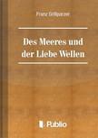 Grillparzer Franz - Des Meeres Und Der Liebe Wellen [eKönyv: pdf,  epub,  mobi]