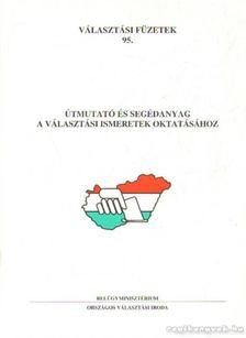 Dr. Bencze Géza - Útmutató és segédanyag a választási ismeretek oktatásához [antikvár]