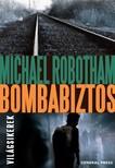 Michael Robotham - Bombabiztos [eKönyv: epub, mobi]<!--span style='font-size:10px;'>(G)</span-->