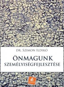Ildikó dr. Szimon - Önmagunk személyiségfejlesztése [eKönyv: epub, mobi]