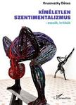 Krusovszky Dénes - Kíméletlen szentimentalizmus<!--span style='font-size:10px;'>(G)</span-->