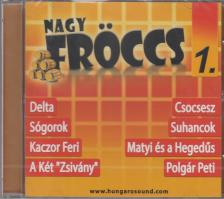 - NAGYFRÖCCS 1. CD