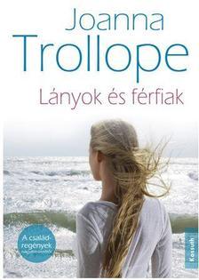 Joanna Trollope - LÁNYOK ÉS FÉRFIAK