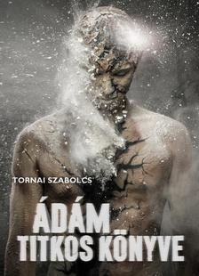 Tornai Szabolcs - Ádám titkos könyve
