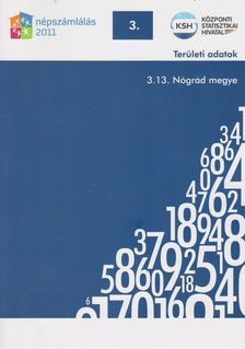 több szerző - 2011. évi népszámlálás - 3. Területi adatok - 3.13. Nógrád megye [antikvár]