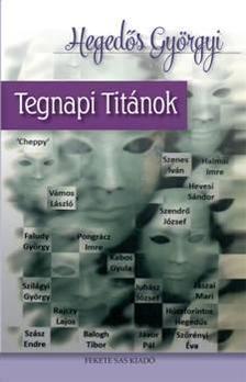Hegedős Györgyi - Tegnapi titánok