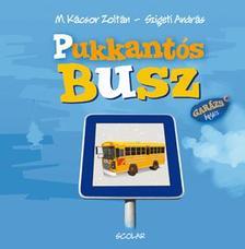 M. Kácsor Zoltán - Pukkantós Busz