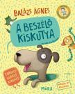 BALÁZS ÁGNES - A beszélő kiskutya és más történetek<!--span style='font-size:10px;'>(G)</span-->