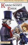 Charles Dickens - Karácsonyi ének - Klasszikusok képregényben