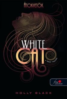 Black, Holly - Az Átokvetők - Fehér Macska  - PUHA BORÍTÓS