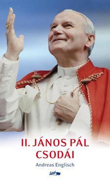 Andreas Englisch - II. János Pál csodái