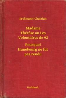 Erckmann-Chatrian - Madame Thérese ou Les Volontaires de 92 - Pourquoi Hunebourg ne fut pas rendu [eKönyv: epub, mobi]