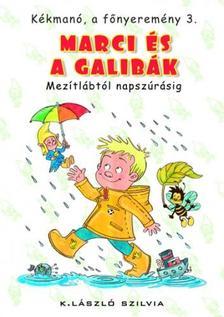 K. László Szilvia - Kékmanó, a főnyeremény 3. - Marci és a galibák. Mezítlábtól napszúrásig - KEMÉNY BORÍTÓS