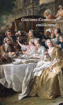 Casanova, Giacomo - Giacomo Casanova emlékiratai