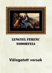 Ferenc Lengyel - Nodorteia - Válogatott versek [eKönyv: epub,  mobi]