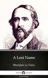 Delphi Classics Sheridan Le Fanu, - A Lost Name by Sheridan Le Fanu - Delphi Classics (Illustrated) [eKönyv: epub,  mobi]