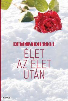Kate Atkinson - Élet az élet után