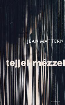 Jean Mattern - Tejjel-mézzel ###