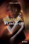 Elisa J. Smith - Asgardok 1. - A Lélekgyűjtő [eKönyv: epub, mobi]