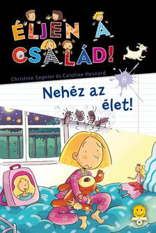 C. Sagnier - C. Hesnard - Éljen a család! 8. - Nehéz az élet