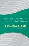 Csíkszentmihályi Mihály - Reed Larson - Kamasznak lenni - A felnőtté válás útjai [eKönyv: epub, mobi]