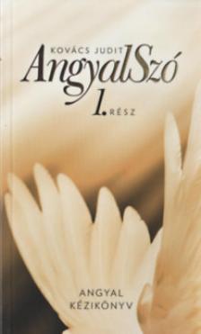 Kovács Judit - AngyalSzó 1. Angyal kézikönyv új kiadás