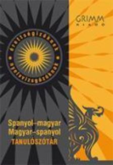 Agócs Károly (főszerkesztő) - Spanyol-magyar, Magyar-spanyol tanulószótár - letölthető Mobimouse(R) elektronikus verzióval