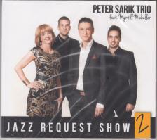 JAZZ REQUEST SHOW 2. CD - PETER SARIK TRIO FEAT.MYRTILL MICHELLER -