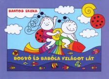 Bartos Erika - Bogyó és Babóca világot lát