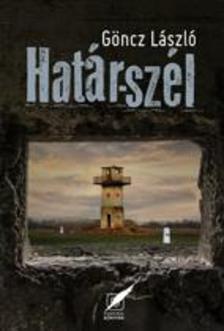 Göncz László - Határ-szél